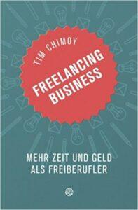 Freelancer Business: Buch Empfehlung für mehr Geld und Zeit in der Selbstständigkeit